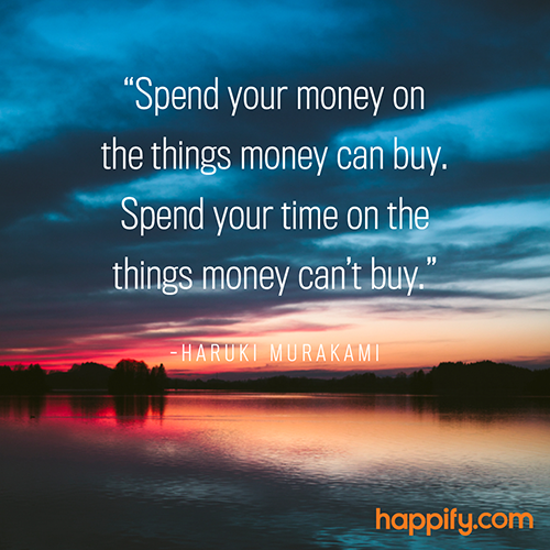 Finish This Sentence Money Can T Buy Haruki Murakami Happify