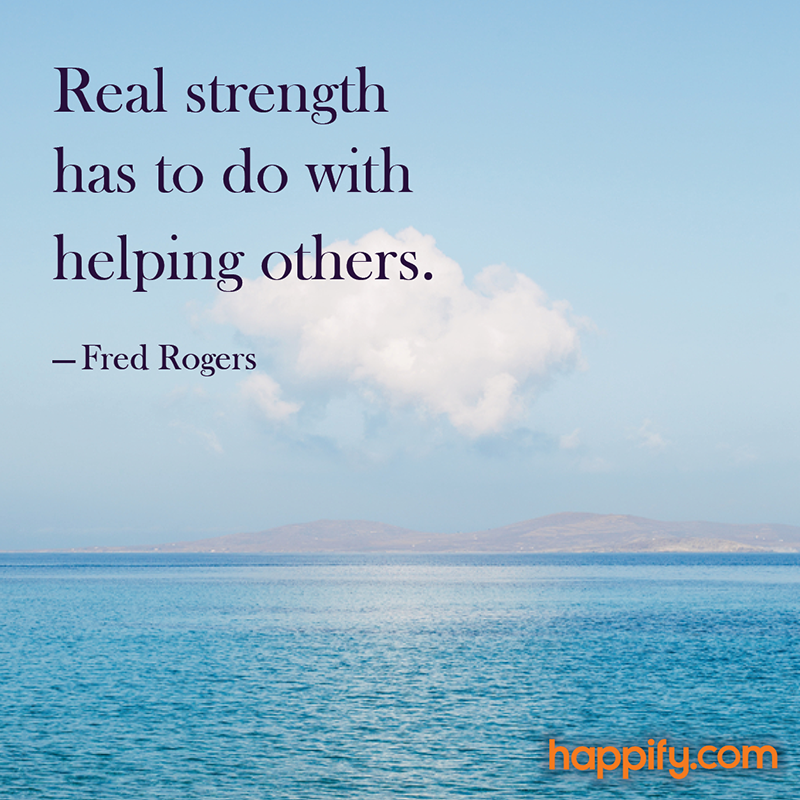 Build Your Kindness Muscle Fred Rogers Happify Daily