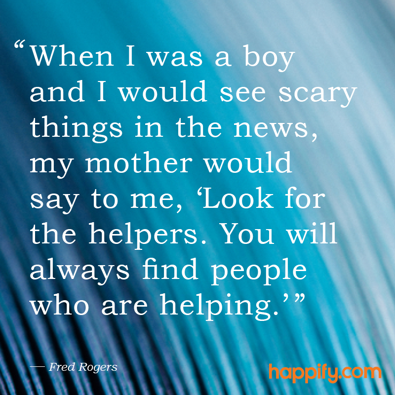Look For The Helpers Fred Rogers Happify Daily