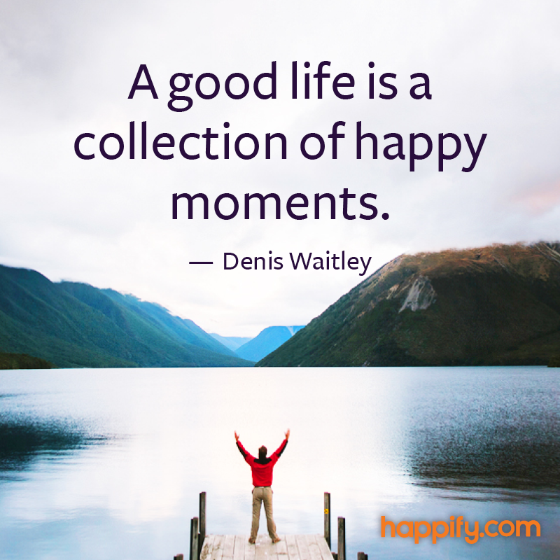 do you collect positive memories denis waitley happify daily