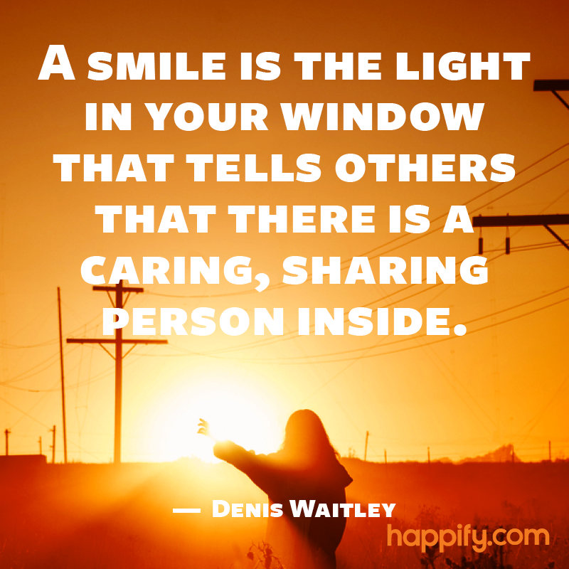 Image of: Beautiful Let Your Smile Speak For You Daily Positive Quotes Let Your Smile Speak For You Denis Waitley Happify Daily