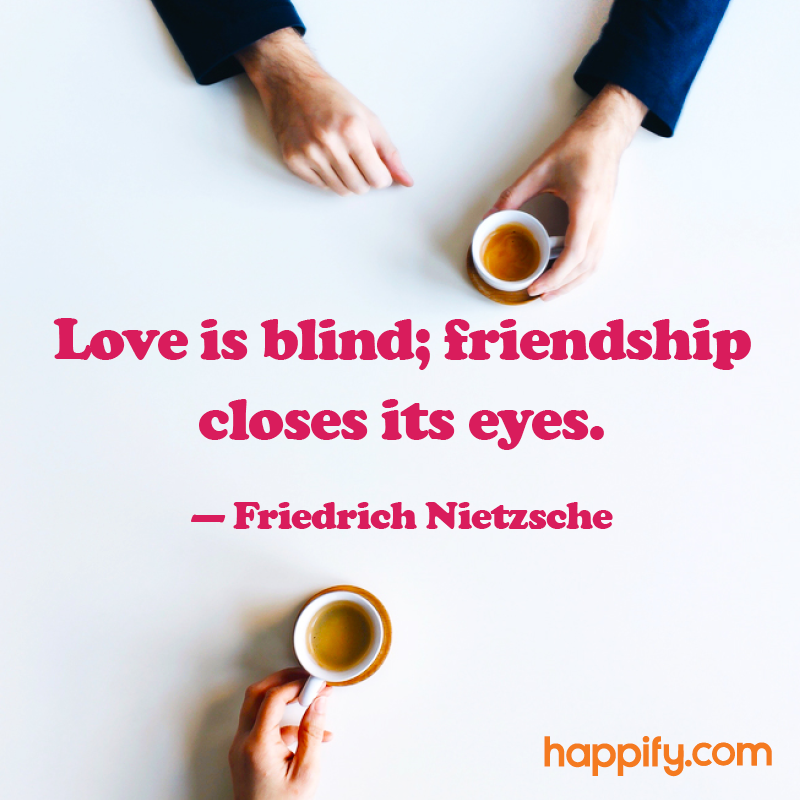Does This Quote Describe You And Your Bff Friedrich Nietzsche