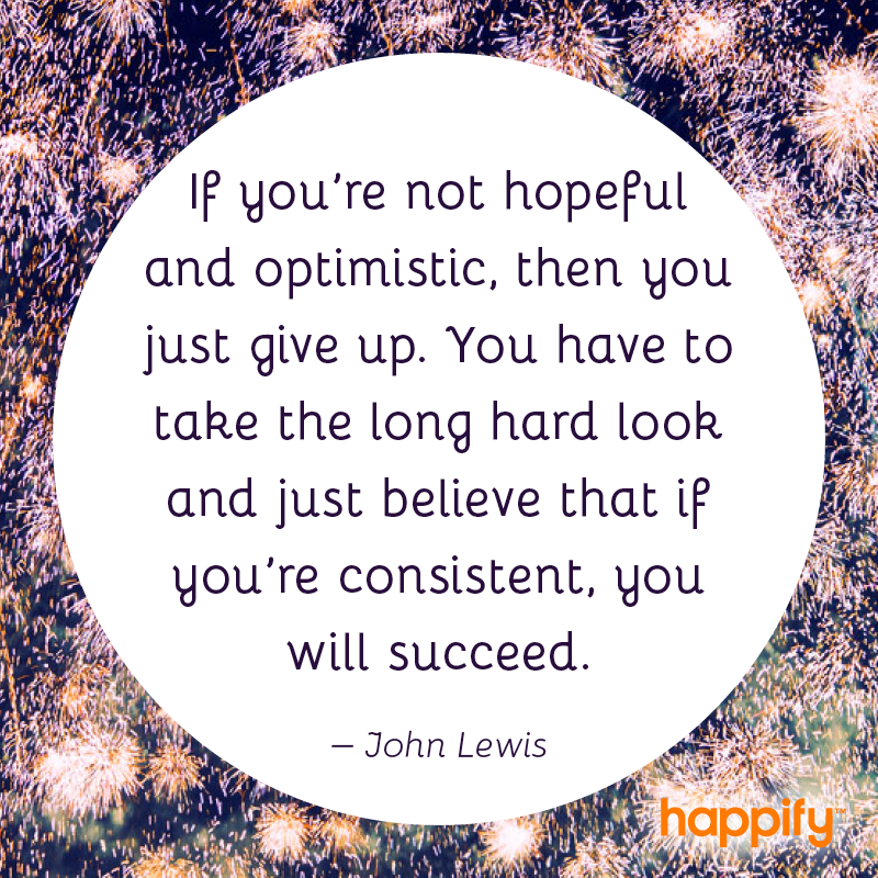 John Lewis Quotes | Why Optimism Is The Answer John Lewis Happify Daily