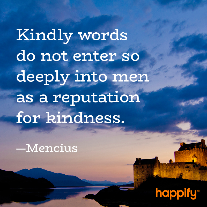 Whats Better Kind Words Or Kind Deeds Mencius Happify Daily