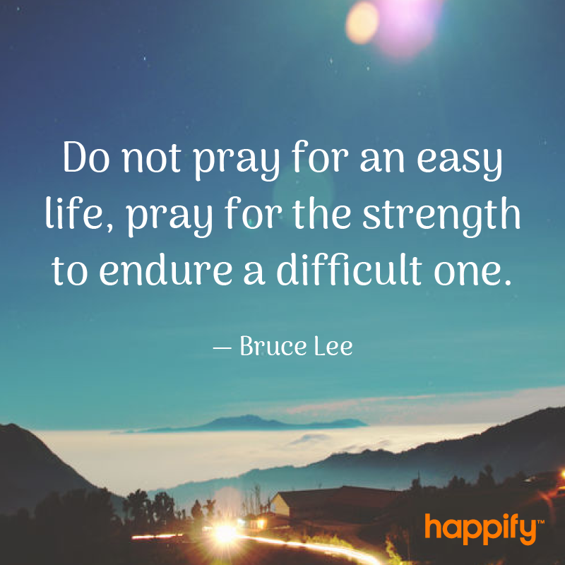 How Strong Are You When Life Gets Hard Bruce Lee Happify Daily
