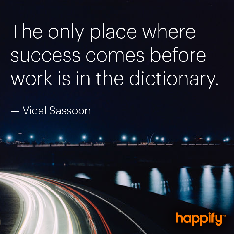 There Are No Shortcuts On The Pathway To Success Vidal Sassoon